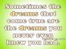 The dreams that come true
