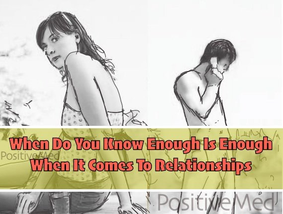 When It Comes To Relationships, How Do You Know Enough is Enough?