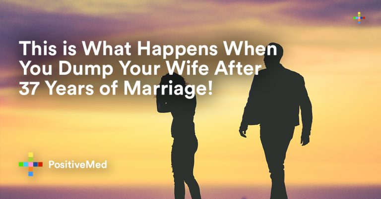 This is What Happens When You Dump Your Wife After 37 Years of Marriage!