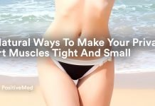 7 Natural Ways To Make Your Private Part Muscles Tight And Small.