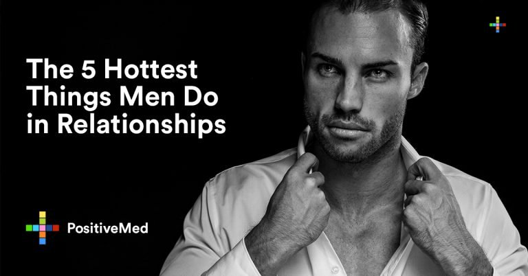 The 5 Hottest Things Men Do in Relationships