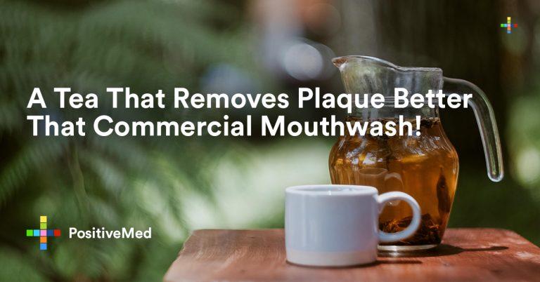 A Tea That Removes Plaque Better That Commercial Mouthwash!