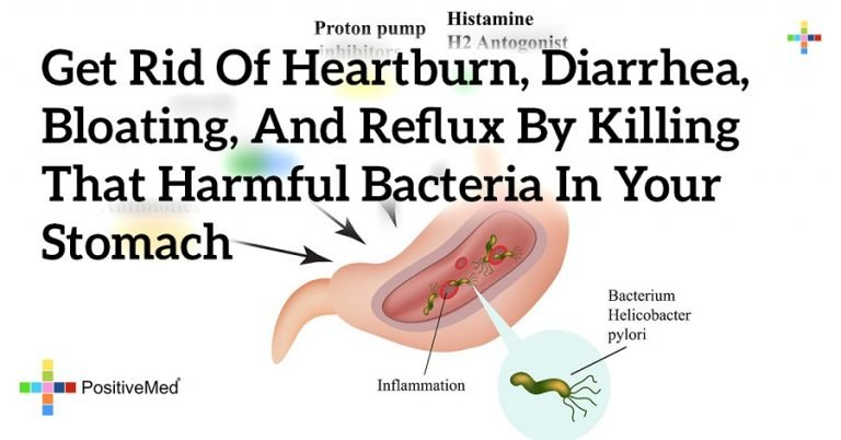 Get Rid of Heartburn, Diarrhea, Bloating, and Reflux by Killing That Harmful Bacteria in Your Stomach