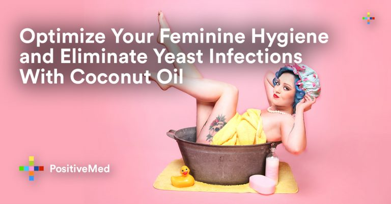 Optimize Your Feminine Hygiene and Eliminate Yeast Infections With Coconut Oil