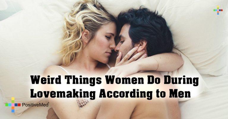 Weird Things Women Do During Lovemaking According to Men