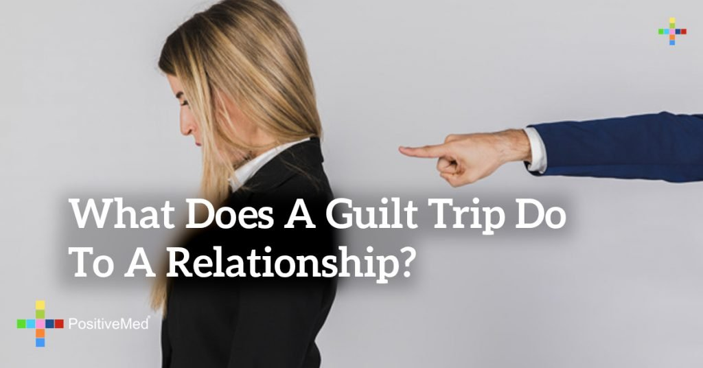 What Does a Guilt Trip Do to a Relationship?