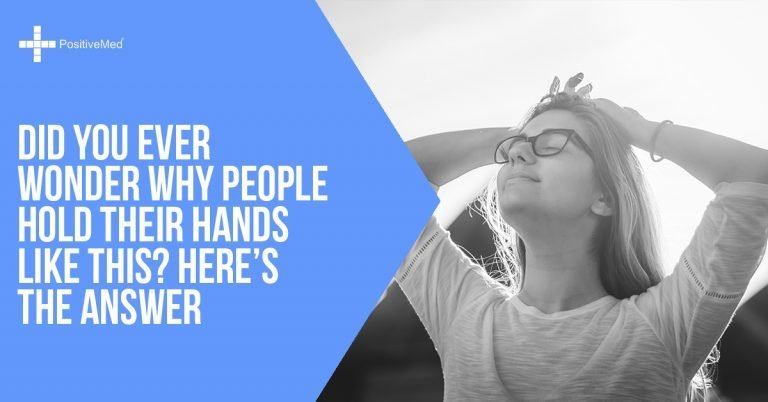 Did You Ever Wonder Why People Hold Their Hands Like This? Here's the Answer