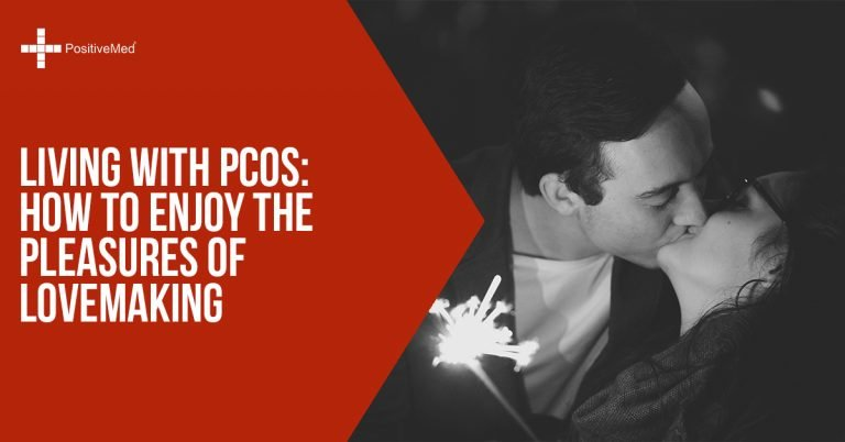 Living With PCOS: How to Enjoy the Pleasures of Lovemaking