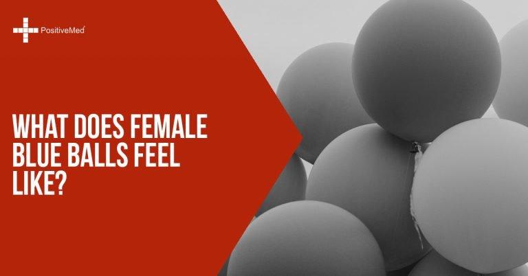 What Does Female Blue Balls Feel Like?
