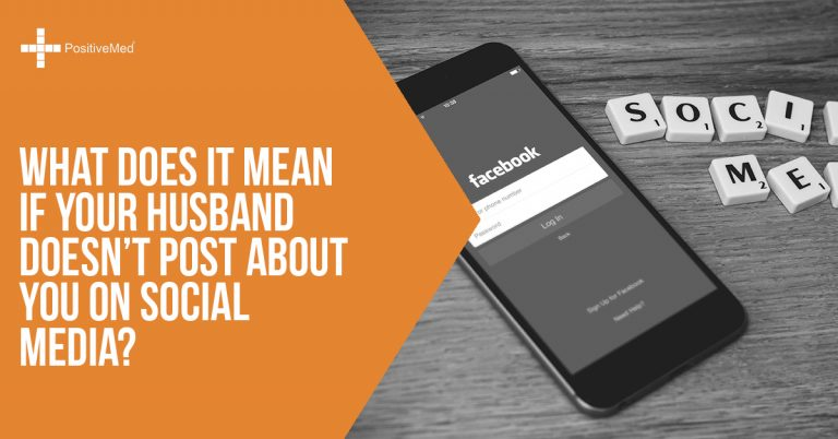 What Does It Mean If Your Husband Doesn't Post About You on Social Media?