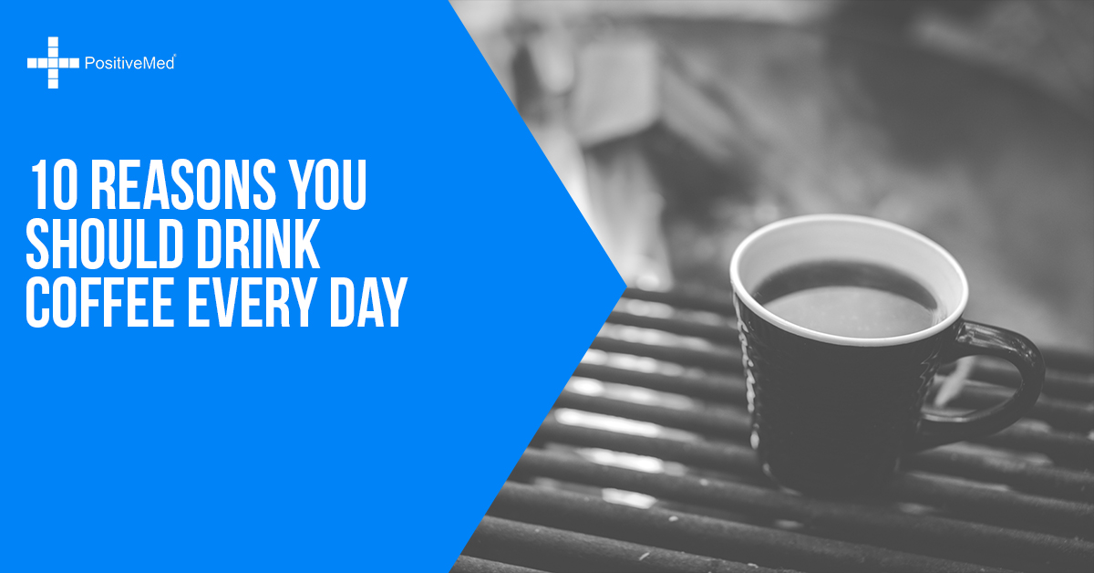 10 Reasons You Should Drink Coffee Every Day