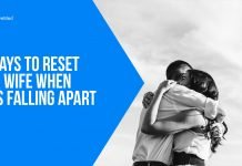 12 Ways to Reset Your Wife When She's Falling Apart