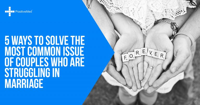5 Ways to Solve the Most Common Issue of Couples Who Are Struggling in Marriage
