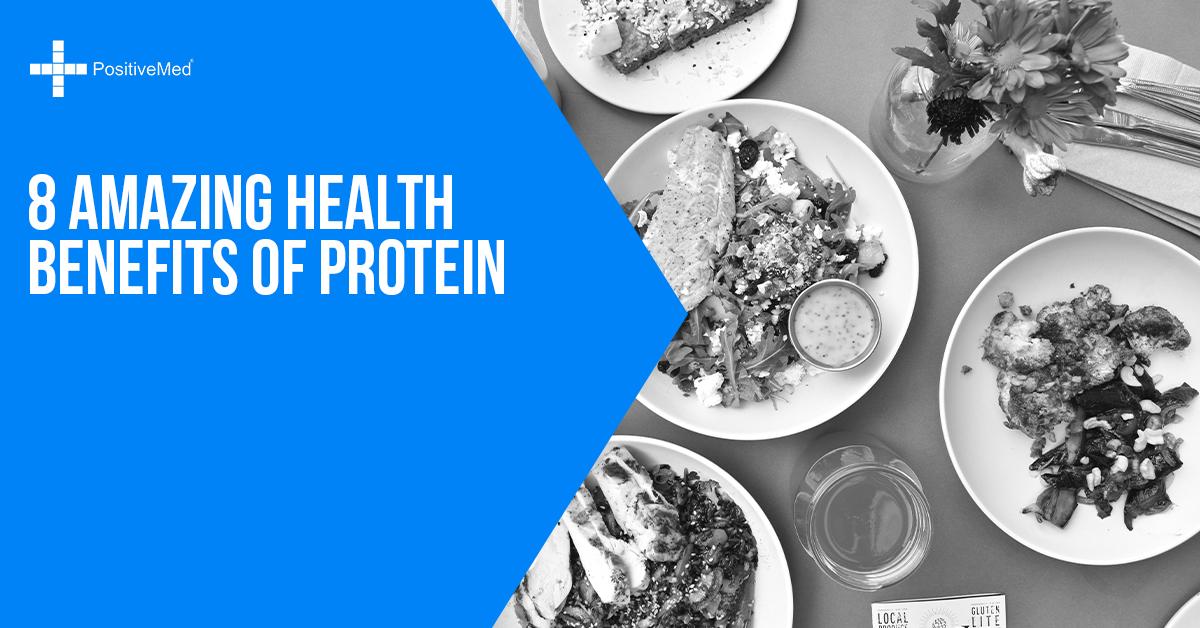 8 Amazing Health Benefits of Protein