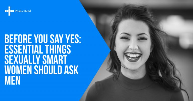 Before You Say Yes: Essential Things Sexually Smart Women Should Ask Men
