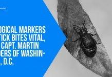 Biological Markers for Tick Bites Vital, Says Capt. Martin Sanders of Washington, D.C.