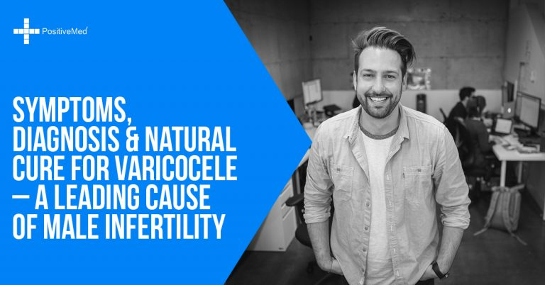 Symptoms, Diagnosis & Natural Cure for Varicocele – A Leading Cause of Male Infertility