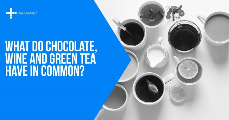 What Do Chocolate, Wine and Green Tea Have In Common?