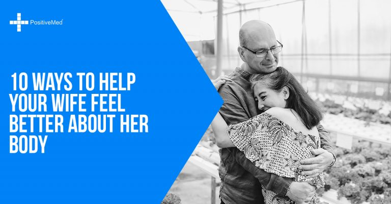 10 Ways to Help Your Wife Feel Better About Her Body