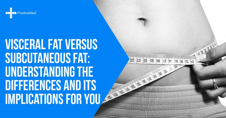 Visceral Fat Versus Subcutaneous Fat: Understanding The Differences And Its Implications For You
