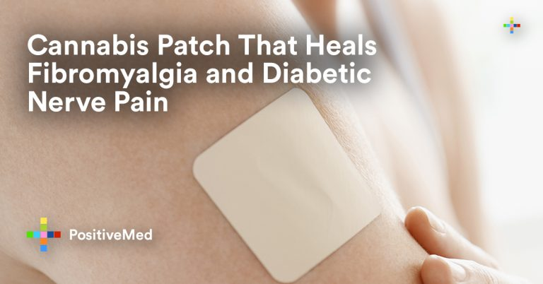 Cannabis Patch That Heals Fibromyalgia and Diabetic Nerve Pain