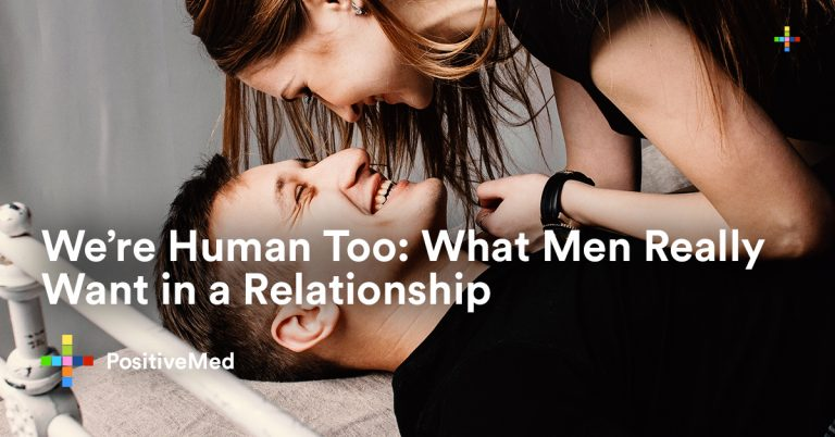 We're Human Too: What Men Really Want in a Relationship