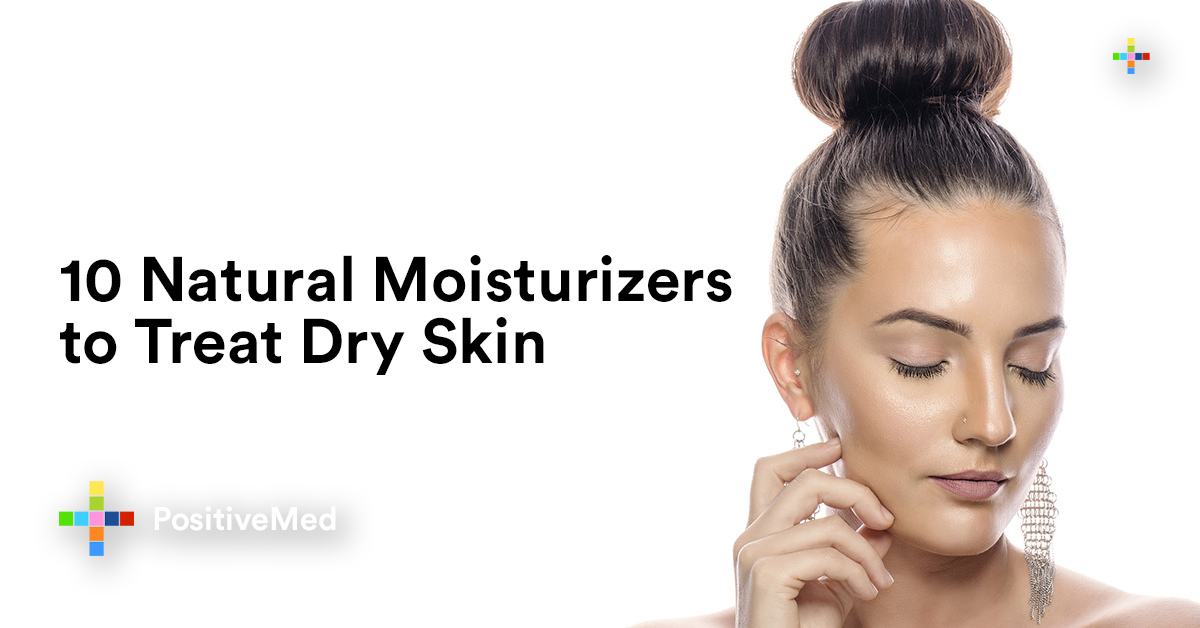 10 Natural Moisturizers to Treat Dry Skin.