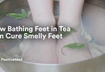 How Bathing Feet in Tea can Cure Smelly Feet.