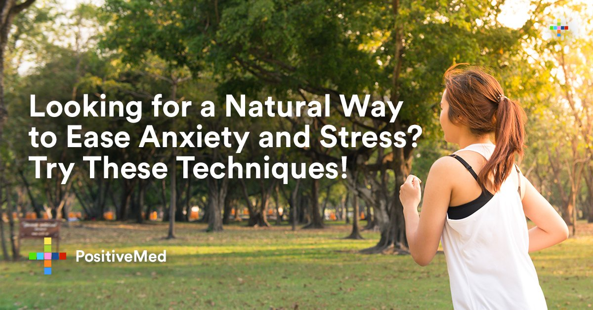 Looking for a Natural Way to Ease Anxiety and Stress? Try These Techniques!