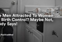 Are Men Attracted To Women On Birth Control Maybe Not, Study Says!
