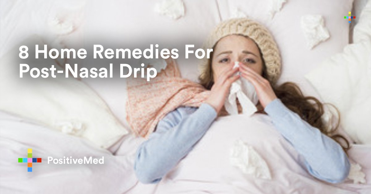 8 Home Remedies For Post-Nasal Drip