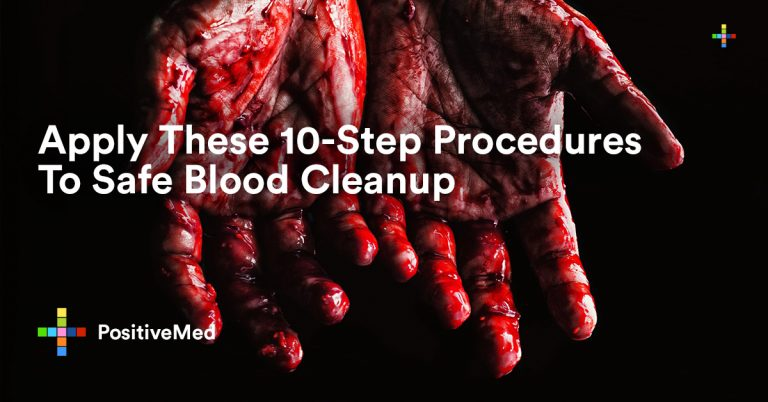 Apply These 10-Step Procedures To Safe Blood Cleanup