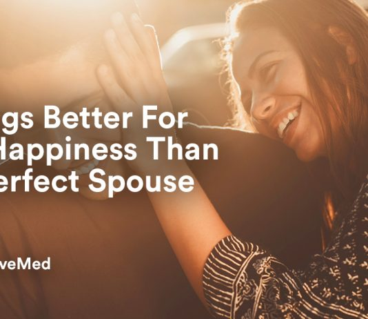 8 Things Better For Your Happiness Than The Perfect Spouse.