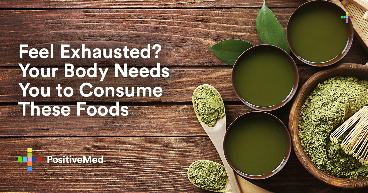 Feel Exhausted Your Body Needs You to Consume These Foods