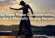 If You Have These Characteristics, You Are a Mentally Strong Person.