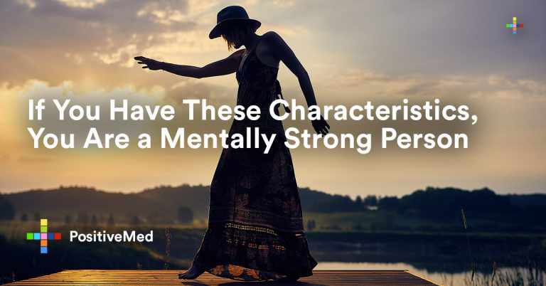 If You Have These Characteristics, You Are a Mentally Strong Person
