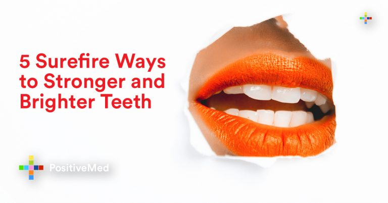 5 Surefire Ways to Stronger and Brighter Teeth