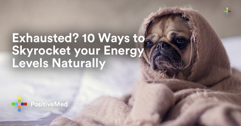 Exhausted? 10 Ways to Skyrocket your Energy Levels Naturally