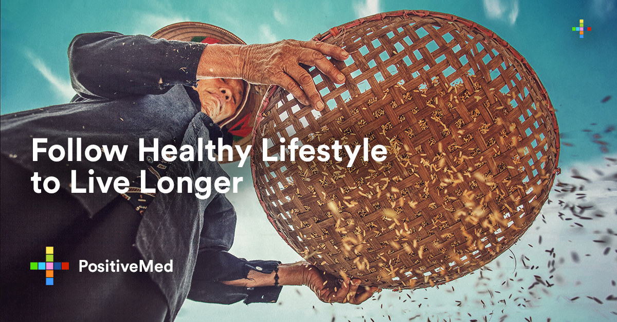 Follow Healthy Lifestyle to Live Longer