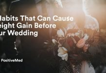 4 Habits That Can Cause Weight Gain Before Your Wedding