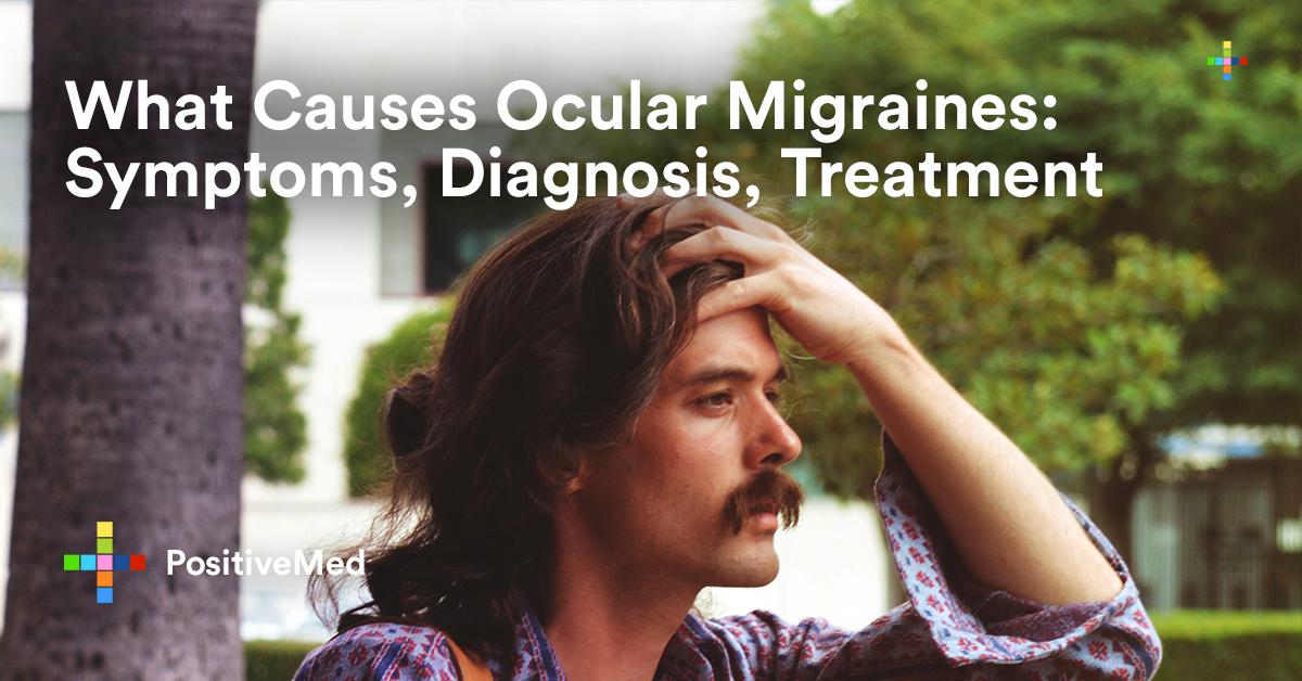 What Causes Ocular Migraines Symptoms, Diagnosis, Treatment.