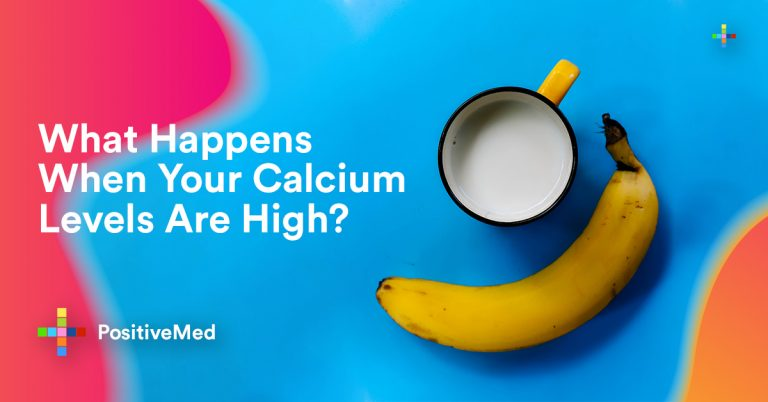 What Happens When Your Calcium Levels Are High?