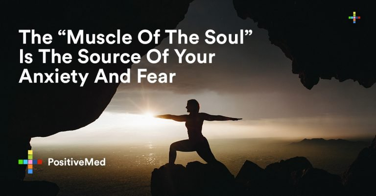 "The ""Muscle Of The Soul"" is the Source of Your Anxiety and Fear"