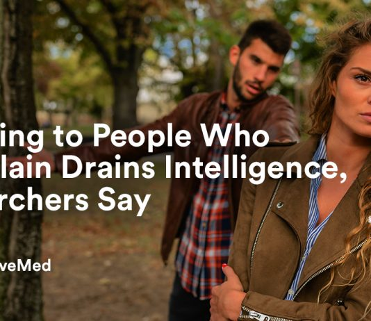 Listening to People Who Complain Drains Intelligence, Researchers Say_