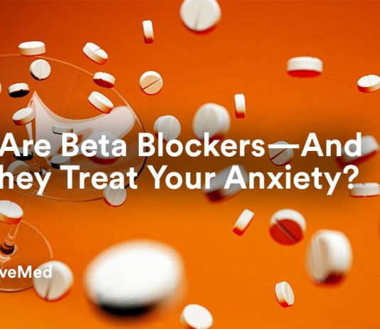 What Are Beta Blockers—And Can They Treat Your Anxiety?