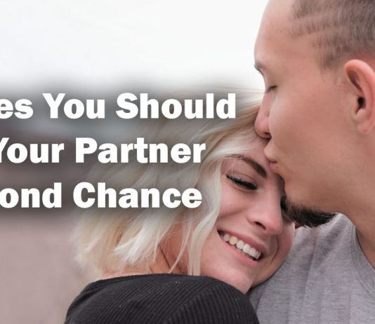 6 Times You Should Give Your Partner A SecondChance
