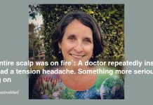 'My Entire Scalp was on Fire': A doctor repeatedly insisted she had a tension headache. Something more serious was going on.