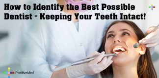How to Identify the Best Possible Dentist – Keeping Your Teeth Intact!