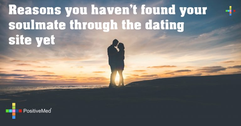 5 reasons you haven't found your soulmate through the dating site yet