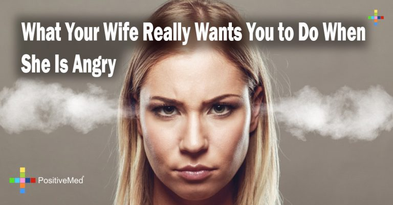 What Your Wife Really Wants You to Do When She Is Angry